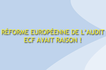 reforme-europeenne-de-laudit-ecf-avait-raison