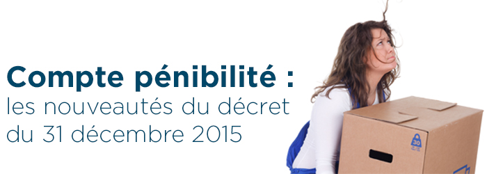 compte-penibilite-les-nouveautes-du-decret-du-31-decembre-2015