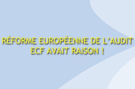 reforme-europeenne-de-laudit-ecf-avait-raison