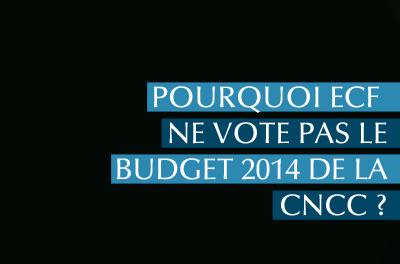 pourquoi-ecf-ne-vote-pas-le-budget-2014-de-la-cncc